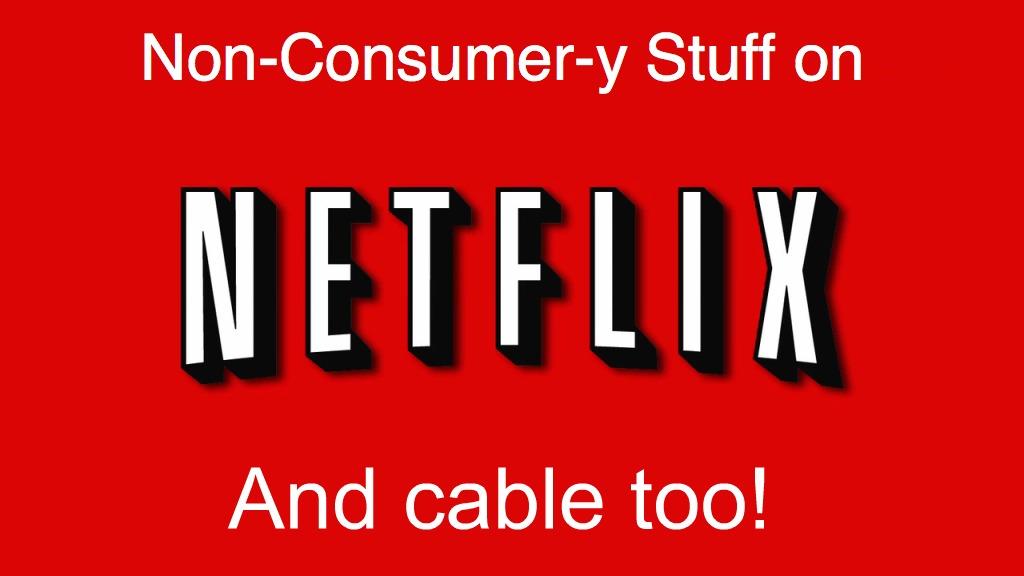 Non-Consumer Netflix